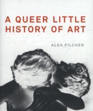Pilcher, Alex Queer Little History of Art