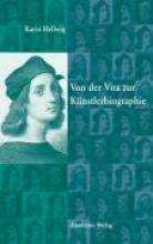 Hellwig, Karin Von der Vita zur Künstlerbiographie