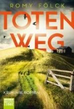 Fölck, Romy Totenweg
