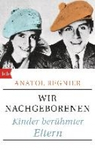 Regnier, Anatol Wir Nachgeborenen