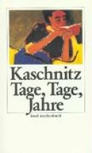 Kaschnitz, Marie Luise Tage, Tage, Jahre