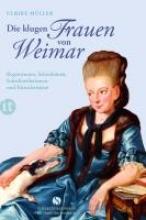 Müller, Ulrike Die klugen Frauen von Weimar