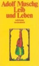 Muschg, Adolf Leib und Leben