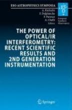 Chelli, Alain,   Delplancke, Francoise,   Paresce, Francesco,   Richichi, Andrea The Power of Optical/IR Interferometry: Recent Scientific Results and 2nd Generation Instrumentation