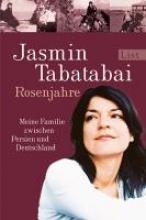 Tabatabai, Jasmin Rosenjahre