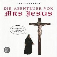 O´Shannon, Dan Die Abenteuer von Mrs Jesus