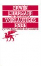 Chargaff, Erwin Vorläufiges Ende