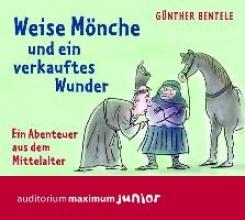 Bentele, Günther Weise Mnche und ein verkauftes Wunder