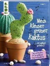 Behn, Carola Mein kleiner grüner Kaktus ist selbst gehäkelt (kreativ.kompakt.)