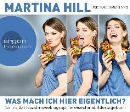 Hill, Martina Was mach ich hier eigentlich?