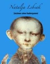 Lebsak, Natalja Zeichnen ohne Radiergummi