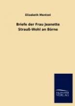 Mentzel, Elisabeth Briefe der Frau Jeanette Strau-Wohl an Brne