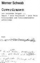 Schwab, Werner Coverdramen