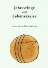 Werner, Johann George Dietrich Jahresringe und Lebenskreise