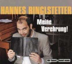 Ringlstetter, Hannes Meine Verehrung!