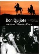 Heisterberg, Hendrik Don Quijote im unsichtbaren Kino