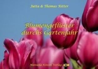 Ritter, Jutta Blumengeflüster durchs Gartenjahr