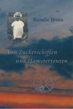 Bruns, Rosalie Von Zuckerschiffen und Hamstertouren