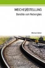 Weller, Michael Weichenstellung