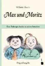 Busch, Wilhelm ,  » Max und Moritz «. Eine Bubengeschichte in sieben Streichen