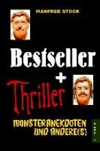 Stock, Manfred Bestseller und Thriller - Monsteranekdoten und andere(s)