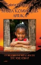 Schumm, Gabriele Maria kommt aus Afrika - Ein Flchtlingskind findet eine neue Heimat - Roman fr Kinder