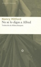 Mitford, Nancy No se lo digas a Alfred Do not Tell Alfred