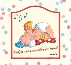Liedjes Voor Moeder en Kind Deel 1