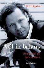 Ben Tiggelaar , Vol in balans