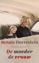 Renate Dorrestein , De moeder de vrouw