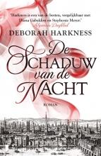 Deborah  Harkness De schaduw van de nacht