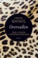 Maya Banks , Overvallen