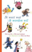 Erik van Os en Elle van Lieshout Elle van Lieshout, Ik weet wat ik worden wil