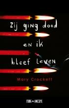 Mary Crockett , Zij ging dood en ik bleef leven