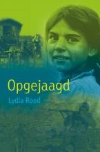 Lydia Rood , Opgejaagd
