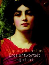 Sappho van Lesbos Eros ontwortelt mijn hart