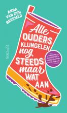 Anna van den Breemer , Alle ouders klungelen nog steeds maar wat aan