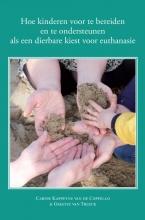 Carine  Kappeyne van de Coppello, Greetje van Treeck Hoe kinderen voor te bereiden en te ondersteunen als een dierbare kiest voor euthanasie