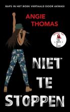 Angie Thomas , Niet te stoppen