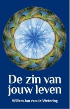 Willem Jan van de Wetering De zin van jouw leven