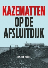 John Verbeek , Kazematten op de Afsluitdijk