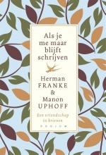 Manon Uphoff Herman Franke, , Als je me maar blijft schrijven