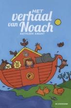 Kathleen  Amant Het verhaal van Noach