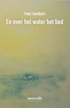 Peter  Goedhart En over het water het lied