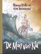 Kim Duchateau Hanco Kolk, De man van nu