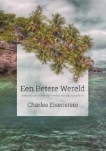 Charles Eisenstein , Een betere wereld