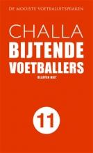 B-J Challa , Bijtende voetballers