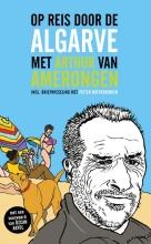 Pieter Waterdrinker Arthur van Amerongen  Özcan Akyol, Op reis door de Algarve met Arthur van Amerongen
