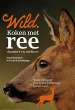 Ed Van den Schootbrugge Donald Buijtendorp, Wild. Koken met ree, damhert en edelhert