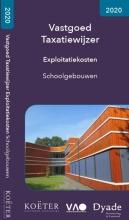 Koeter Vastgoed Adviseurs , Vastgoed Taxatiewijzer Exploitatiekosten Schoolgebouwen 2020
